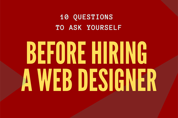 10 Questions to ask yourself before hiring a web designer