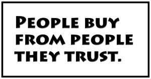 Strategy for nurturing loyalty - People buy from people they trust
