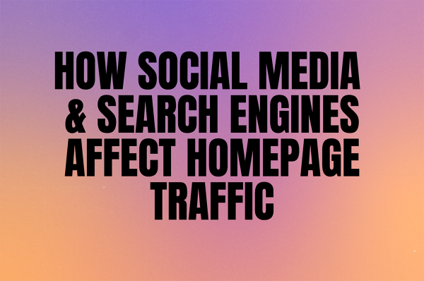 How social media and search engines affect homepage traffic
