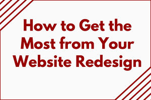 How to Get the Most from Your Website Redesign